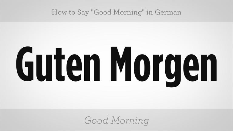 How U Say Good Morning In Spanish : How to say good morning in german words