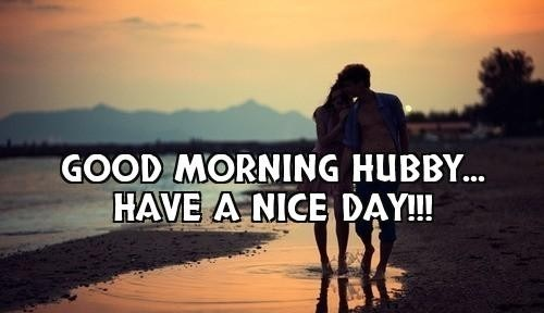 Good Morning Images For Husband Morning To Hubby